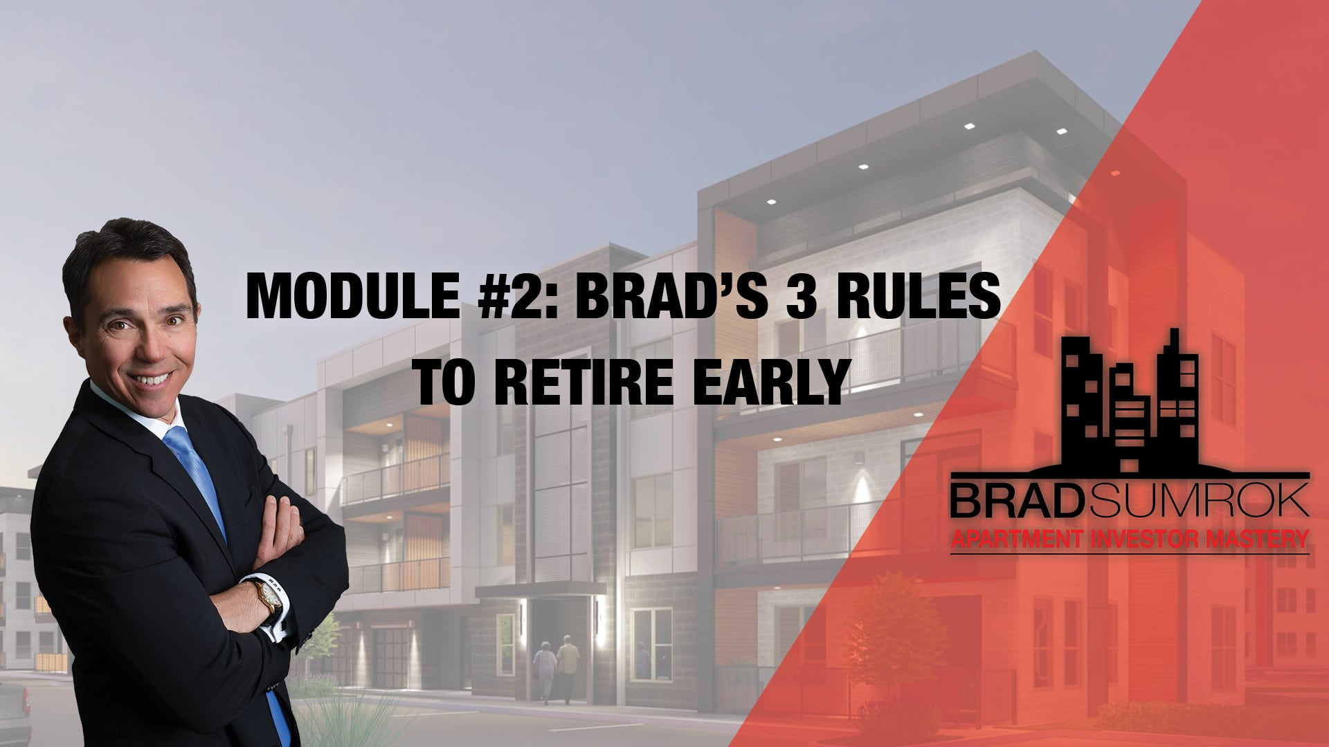 Apartment Investing Module 2 - Brad's 3 Rules to Retire Early
