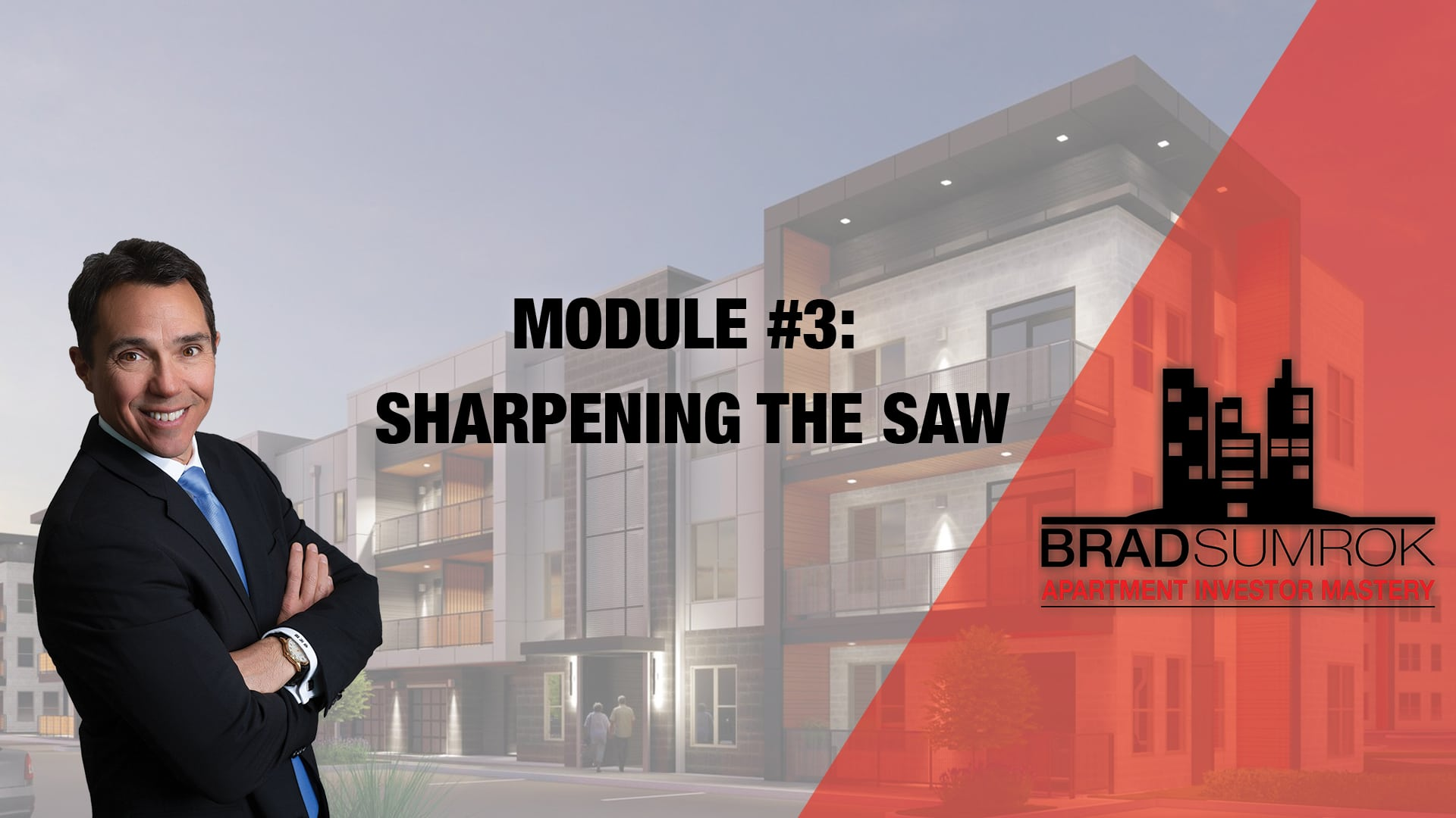 Apartment Investing Module 3 - Sharpening the Saw