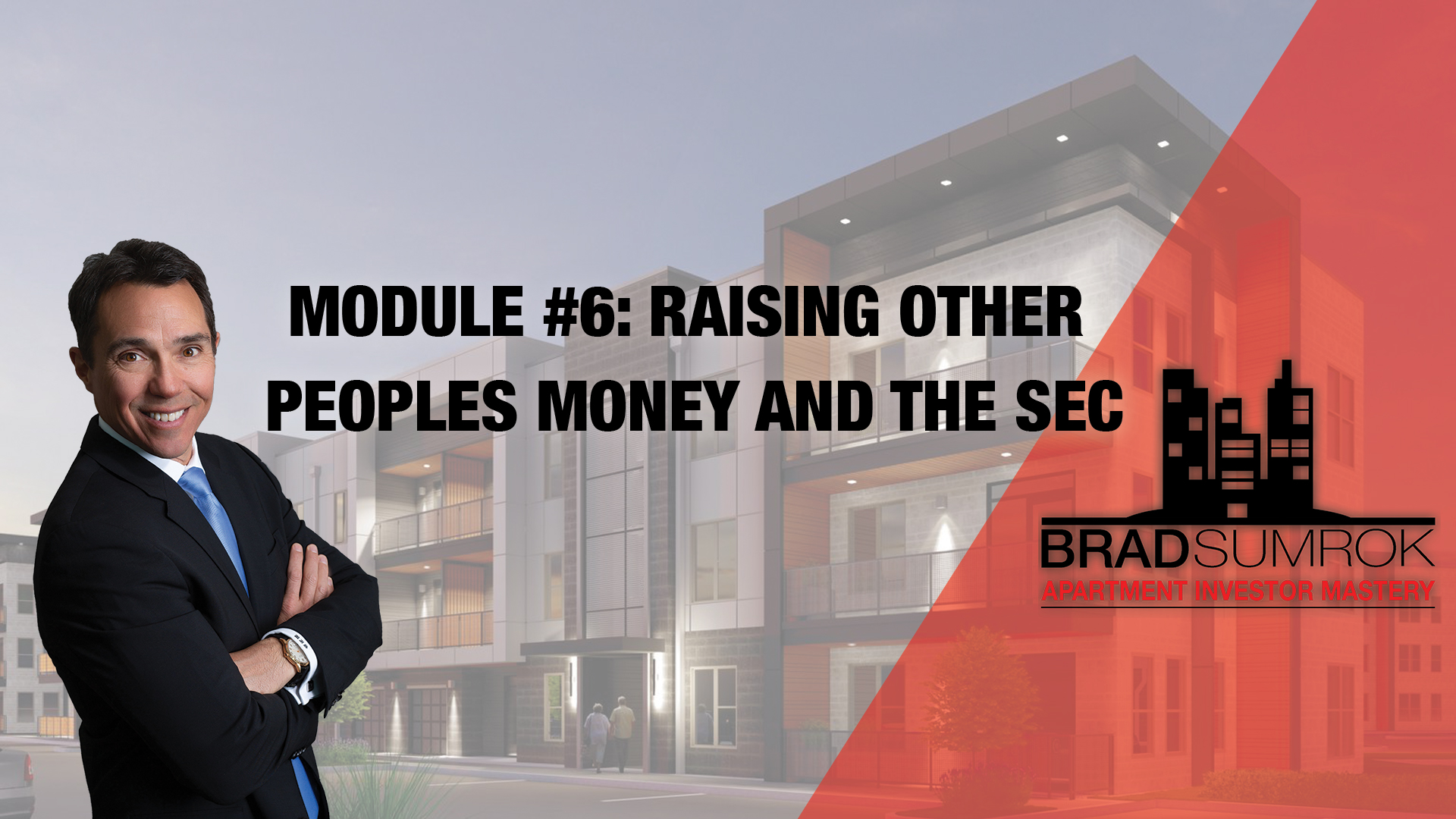 Apartment Investing Module 6 - Raising Other Peoples Money and the Sec