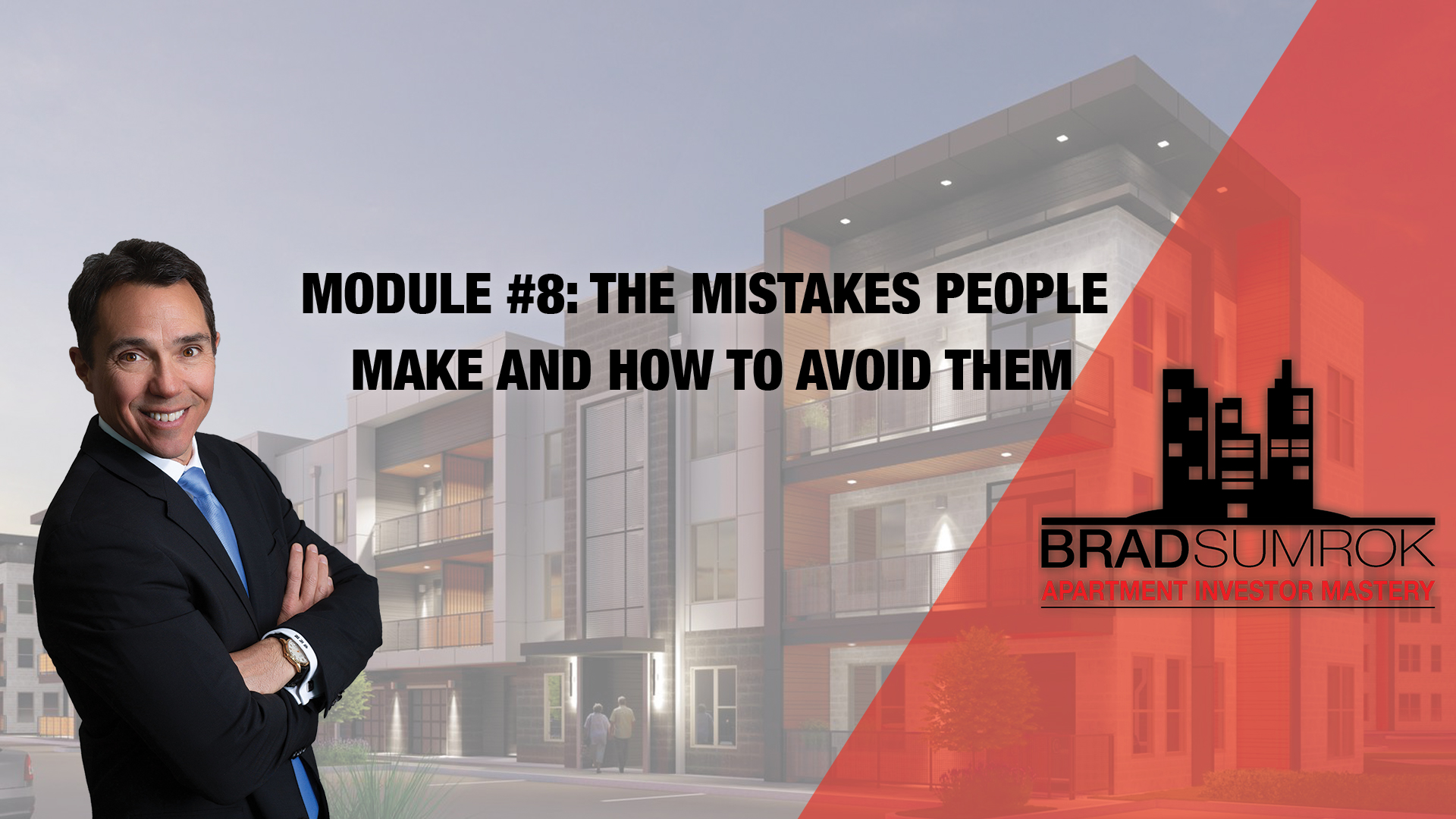 Apartment Investing Module 8 - The Mistakes People Make and How to Avoid Them