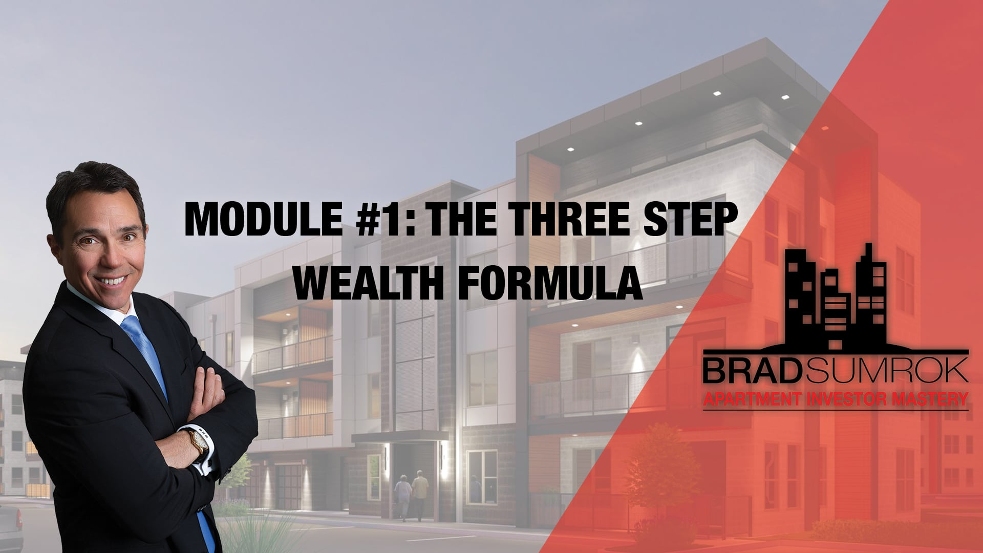 Apartment Investing Module 1 - The Three Step Wealth Formula